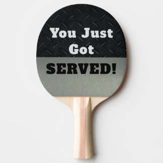 Funny Smack Talk You Got Served Ping Pong Paddle