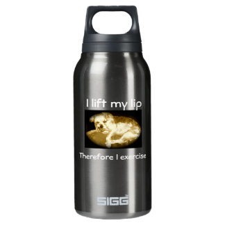 Funny Snarly Dog I Lift My Lip, I Exercise Insulated Water Bottle
