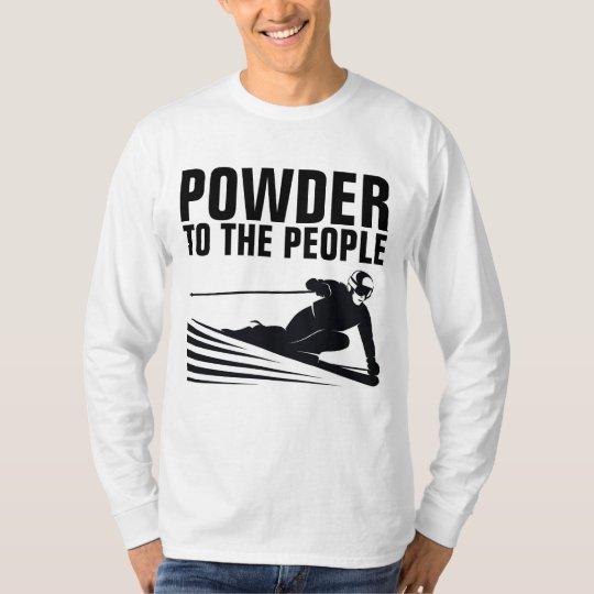 d456b6bcd9 Funny Snow Ski T-shirts, POWDER TO THE PEOPLE T-Shirt   Zazzle.com