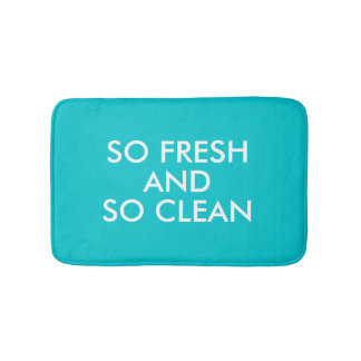 Funny So Fresh and So Clean hipster humor quote Bathroom Mat