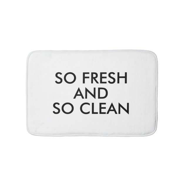 Funny So Fresh And So Clean Quote Hipster Humor Bath Mat Zazzle Com