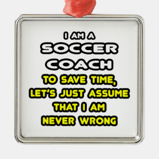 Funny Soccer Coach T-Shirts and Gifts Ornaments
