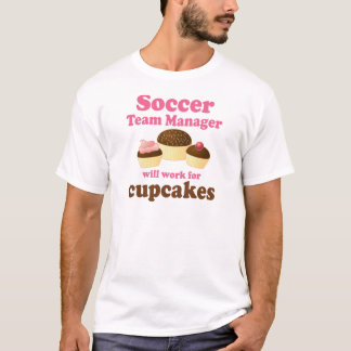 Funny Soccer Team Manager T-Shirt