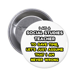 Funny Social Studies Teacher T-Shirts and Gifts Pins