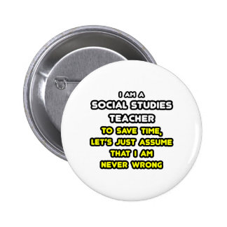 Funny Social Studies Teacher T-Shirts and Gifts Pinback Button