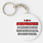 Funny Sonographer .. Highly Unlikely Basic Round Button Keychain