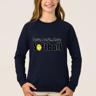 "Funny ""Sorry, I Can't. I Have Softball"" Sweatshirt"