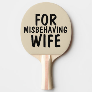Funny Spanking Paddles, FOR MISBEHAVING WIFE Ping-Pong Paddle