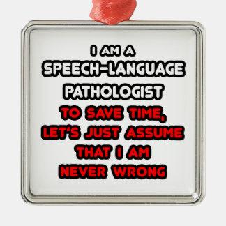 Funny Speech-Language Pathologist T-Shirts Metal Ornament