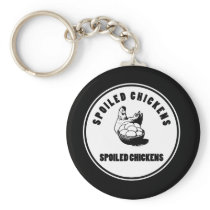 Funny Spoiled Chicken Design Chicken Themed Gift Keychain