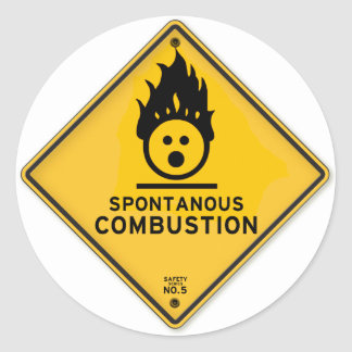 Funny Spontaneous Combustion Warning Sign Classic Round Sticker