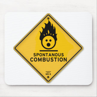Funny Spontaneous Combustion Warning Sign Mouse Pad