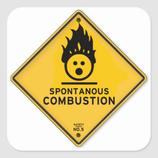 Funny Spontaneous Combustion Warning Sign Square Sticker