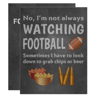Funny Sports Fan Not Always Watching Football Card