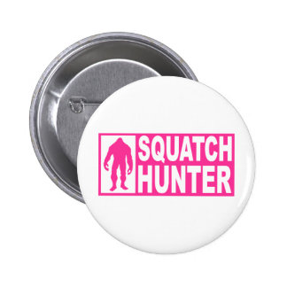 Funny SQUATCH HUNTER Gear  Finding Bigfoot Edition Button