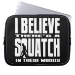 Funny Squatch in These Woods! (Black) Laptop Computer Sleeves