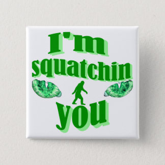 Funny squatching pinback button