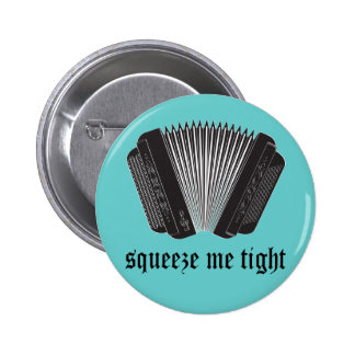 Funny Squeeze Me Tight Accordion Gift 2 Inch Round Button