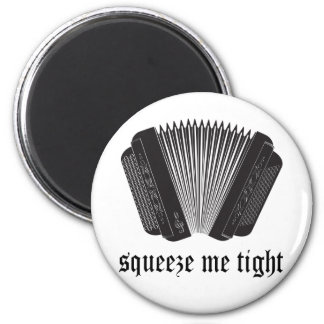 Funny Squeeze Me Tight Accordion Gift Magnet