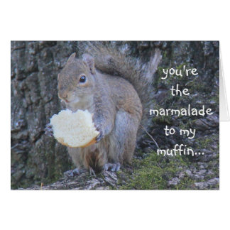 Funny Squirrel, marmalade to my muffin, i miss you Card