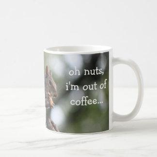 Funny Squirrel Mug, oh nuts, i'm out of coffee... Coffee Mug