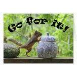Funny Squirrel Picture ~ Go For It! Card