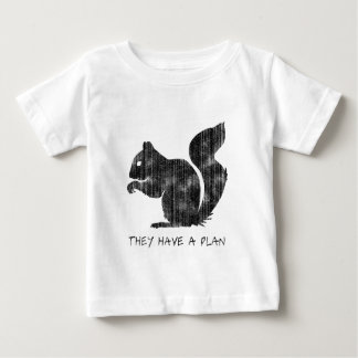 "Funny Squirrel: ""They Have A Plan"" Baby T-Shirt"