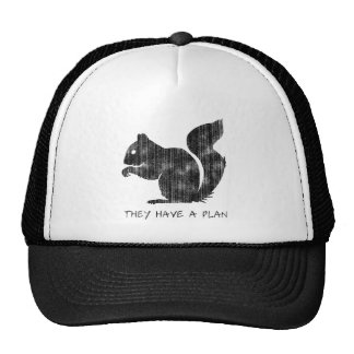 """Funny Squirrel: """"They Have A Plan"""" Trucker Hat"""