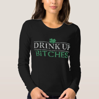 ' Funny St Patrick's Day Drink Up Bitches' Tee Shirt