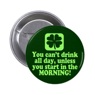 Funny St Patricks Day Drinking Pinback Button