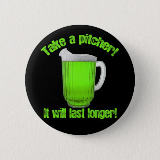 Funny St. Patrick's Day Green Beer Pinback Button