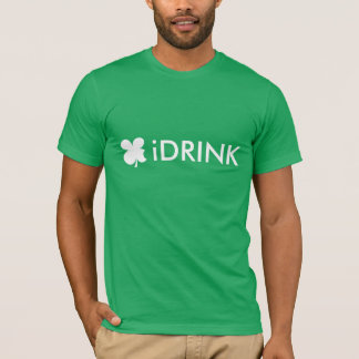 Funny St patrick's Day T shirt slogan | I DRINK
