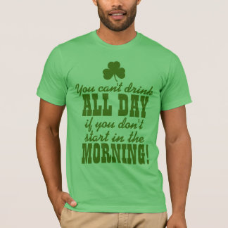 Funny St. Patty's Day Drinking T-Shirt