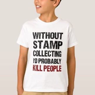 Funny Stamp Collecting Shirt