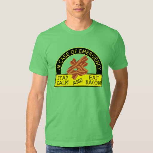 Funny Stay Calm Eat Bacon Shirt