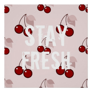 Funny stay fresh quote slogan hipster humor cherry poster