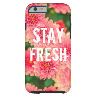 Funny stay fresh quote slogan hipster humor flower tough iPhone 6 case