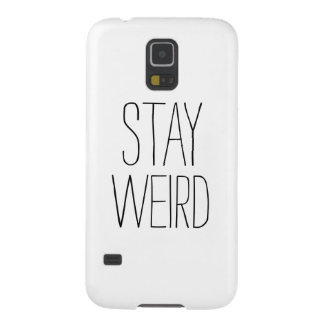 Funny stay weird black white modern trendy humor galaxy s5 case