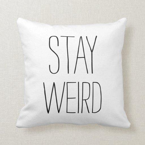 Funny stay weird black white modern trendy humor pillow Zazzle