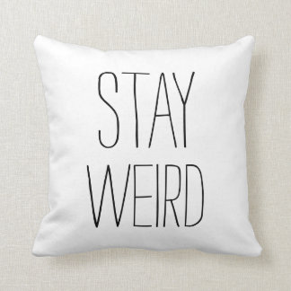 Funny stay weird black white modern trendy humor throw pillow