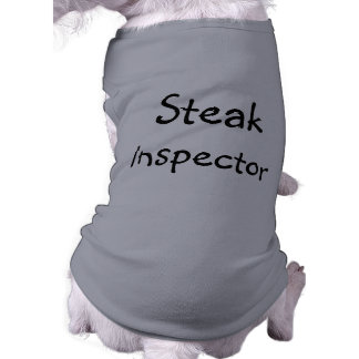 Funny Steak Inspector Dog Shirt