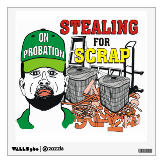 Funny Stealing for Scrap Wall Decal