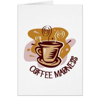 "Funny steaming hot mug saying ""Coffee Madness""! Card"