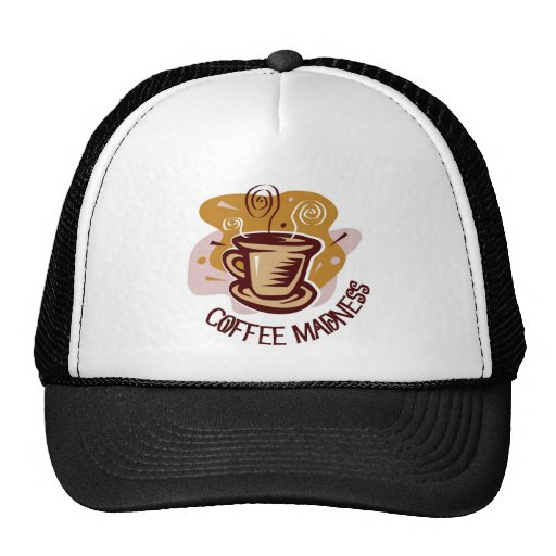 """Funny steaming hot mug saying """"Coffee Madness""""! Trucker Hat"""