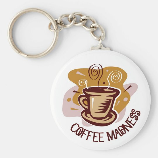 "Funny steaming hot mug saying ""Coffee Madness""! Keychain"