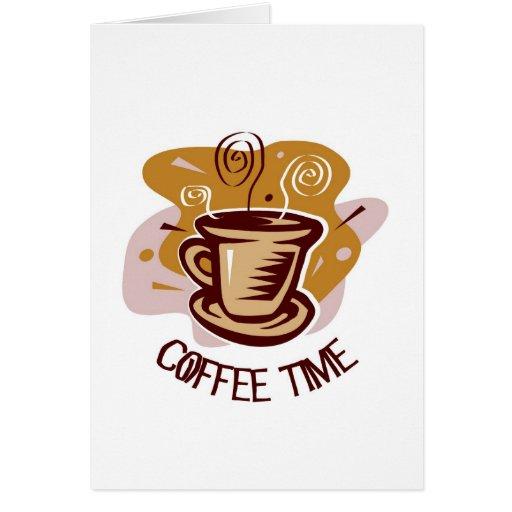 "Funny steaming hot mug saying ""Coffee Time""! Card"