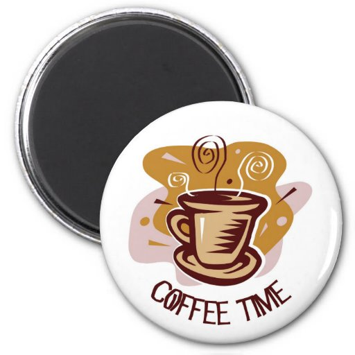 "Funny steaming hot mug saying ""Coffee Time""! 2 Inch Round Magnet"