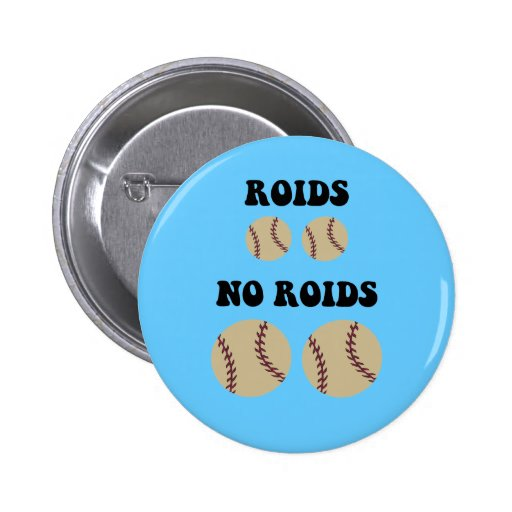 Funny steroids baseball pinback buttons