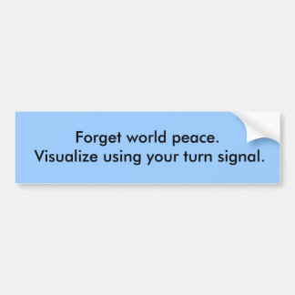 Funny sticker. Visualize using your turn signal Bumper Sticker