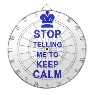 Funny Stop Telling me to Keep Calm Dartboards